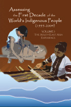 Assessing the First Decade of the World's Indigenous People (1995-2004): Volume I - The South East Asia Experience