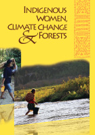 Indigenous Women, Climate Change and Forests