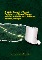 A Wider Context of Sexual Exploitation of Penan Women and Girls in Middle and Ulu Baram, Sarawak, Malaysia